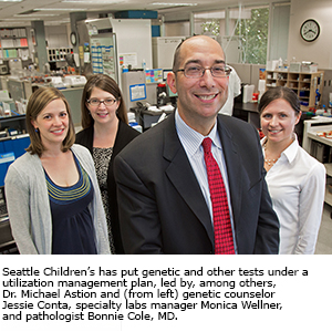 Seattle Children's has put genetic and other tests under a utilization management plan, led by, among others, Dr. Michael Astion and (from left) genetic counselor Jessie Conta, specialty labs manager Monica Wellner, and pathologist Bonnie Cole, MD.