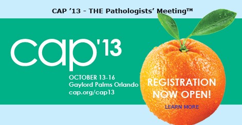 CAP '13 – THE Pathologists' Meeting™
