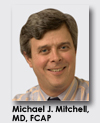 Michael J. Mitchell, MD, FCAP