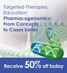 Targeted-Therapies Education - Pharmacogenomics: From Concepts to Cases Series