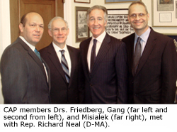 CAP members Drs, Friedberg, Gang, and Misialek, met with Rep. Richard Neal (D-MA).