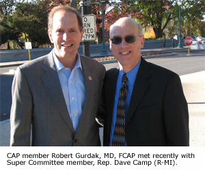 member Robert Gurdak, MD, FCAP met recently with Super Committee member, Rep. Dave Camp (R-MI).