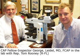 CAP Fellow-Inspector George, Leidel, MD, FCAP in the lab with Rep. Tom Rooney (R-FL)