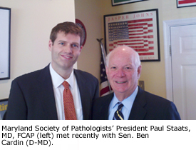 MSP President Paul Staats, MD, FCAP (left) met recently with Sen. Ben Cardin (D-MD).